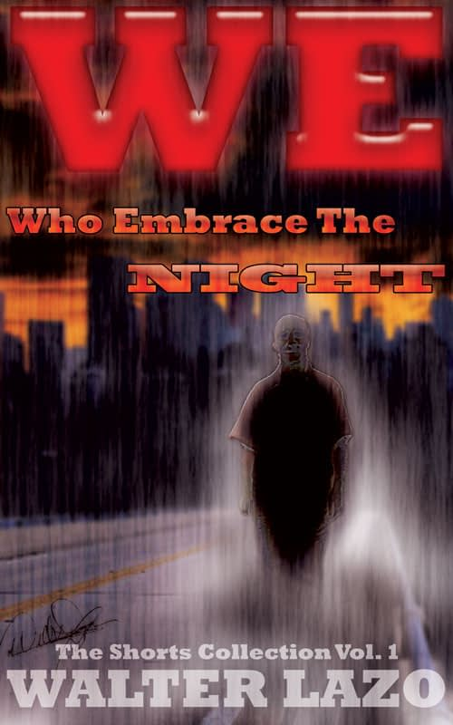 We Who Embrace The Night